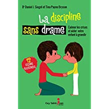 La discipline sans drame (French Edition)