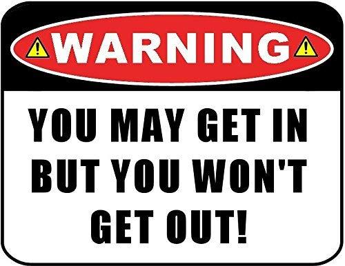 Advertencia de que puedes entrar pero no saldrás Cartel laminado de 20,32 x 30,48 cm