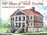 Old Homes of South Carolina, Joy S. Rust, 0882898744