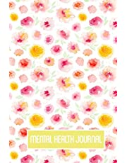 Mental Health Journal: Daily Emotional Records Notebook Tracker Log Book - Includes List of Emotions - For Adults or Teens - Yellow & Pink Floral Feminine Design - 150 pages (6 x 9 inches)