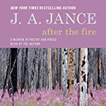 After the Fire: A Memoir in Poetry and Prose | J. A. Jance
