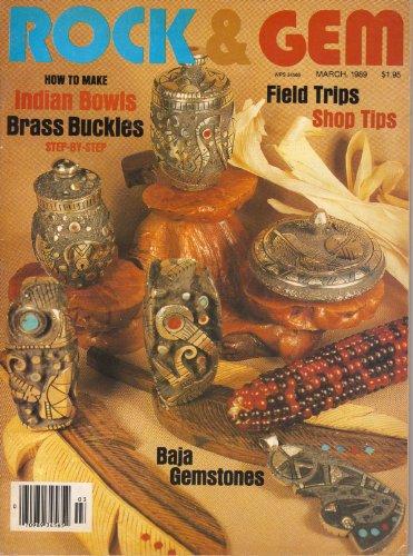 ROCK & GEM magazine March 1989 (Volume 19 Number 3, Indian Bowls, Brass Buckles, Baja Gemstones)