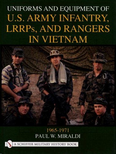 Uniforms and Equipment of U.S. Army Infantry, Lrrps and Rangers in Vietnam 1965-1971 (Schiffer Military History) by Brand: Schiffer Pub Ltd