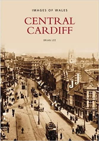 Central Cardiff (Archive Photographs)