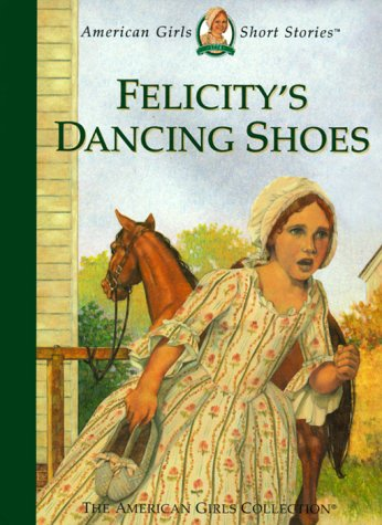 Felicity's Dancing Shoes (American Girl - Outlets Williamsburg Colonial