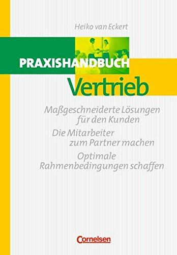 Handbücher Unternehmenspraxis: Praxishandbuch Vertrieb