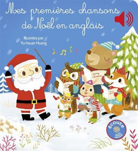 Mes premières chansons de Noel en anglais [ My First Christmas Songs in English - for French speakers ] (French Edition) (Chanson De Christmas)