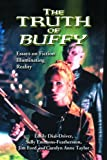 The Truth of Buffy, Emily Dial-Driver, 0786437995