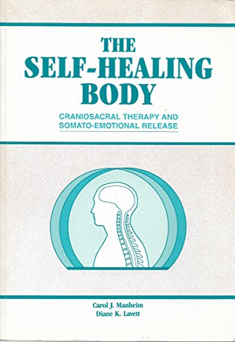 The Self-Healing Body: Craniosacral Therapy and Somato-Emotional Release
