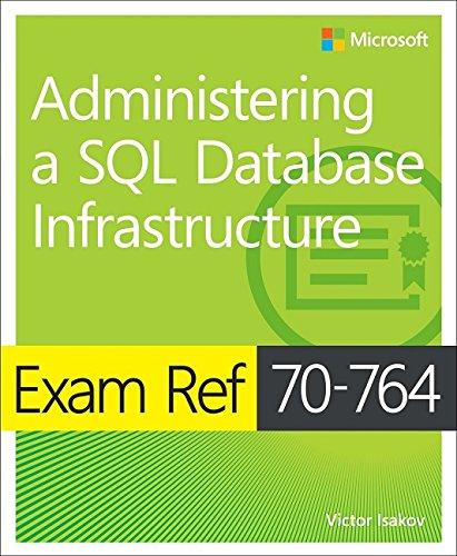 Exam Ref 70-764 Administering a SQL Database Infrastructure [Victor Isakov] (Tapa Blanda)