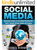 Social Media: Dominating Strategies for Social Media Marketing with Twitter, Facebook, Youtube, LinkedIn and Instagram (social media, instagram, twitter, ... marketing, youtube, twitter advertising)