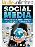 Social Media: Dominating Strategies for Social Media Marketing with Twitter, Facebook, Youtube, LinkedIn and Instagram (social media, instagram, twitter, ... marketing, youtube, twitter advertising)