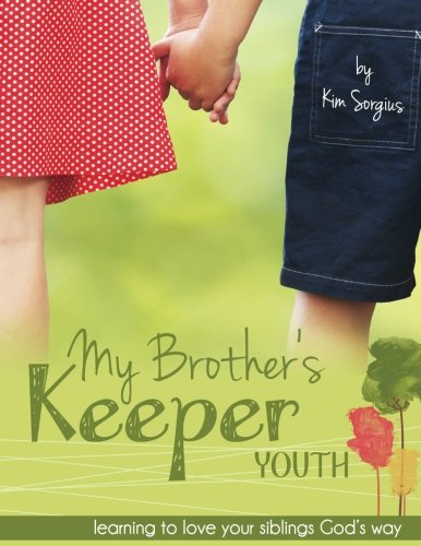 My Brother's Keeper Youth: Learning to love your siblings God's Way