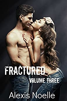 Fractured Volume Three by [Noelle, Alexis]