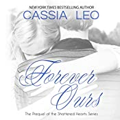Forever Ours: Shattered Hearts Prequel | Cassia Leo