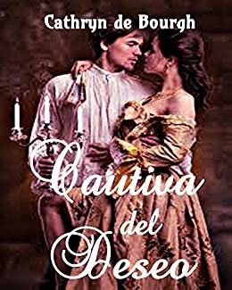 Cautiva del Deseo (Romance Erótico) (Spanish Edition) by [de Bourgh,
