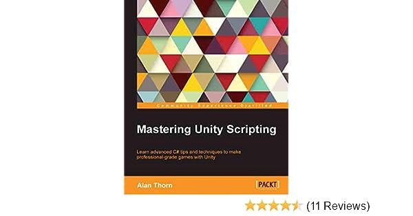 Amazon com: Mastering Unity Scripting eBook: Alan Thorn