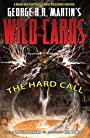 George R.R. Martin's Wild Cards: The Hard Call (George R. R. Martin's Wild Cards: The Hard Call Vol. 1)