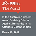 Is the Australian Government Enabling Crimes Against Humanity in Its Offshore Detention Centers? | Carol Hills