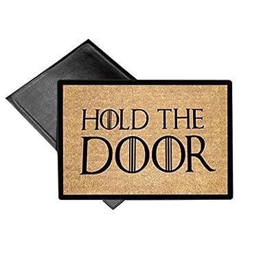 HOLD THE DOOR Welcome Mat 18x24 Indoor / Outdoor Doormat Rug by EandM