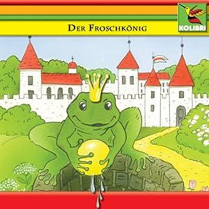 Der Froschkönig und andere Märchen Hörspiel
