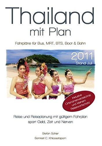 Thailand mit Plan 2011: Fahrpläne für Bus, MRT, BTS, Boot, Bahn