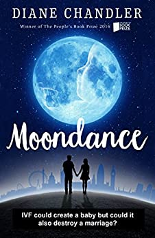 Moondance: IVF could create a baby but could it also destroy a marriage? by [Chandler, Diane]