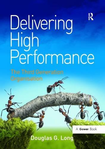 Delivering High Performance: The Third Generation Organisation