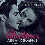 The Valentine's Arrangement: A Hard Feelings Novel, Book 1 | Kelsie Leverich