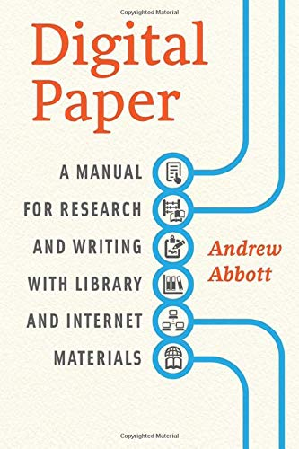 Digital Paper: A Manual for Research and Writing with Library and Internet Materials (Chicago Guides to Writing, Editing, and Publishing)