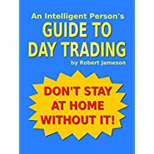 An Intelligent Person's Guide to Day Trading