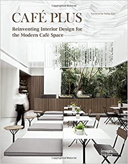 Amazon | Café Plus: Reinventing Interior Design For The Modern Café Space |  Stelios Kois, Nicole Boehringer, Gina Tsarouhas, Helen Koehne | Interior  Design