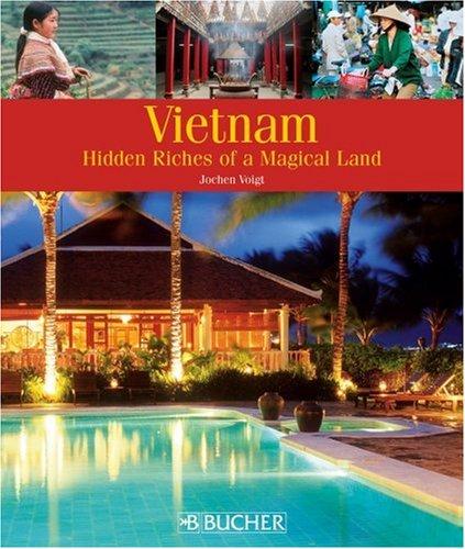 Vietnam: Hidden Riches of a Magical Land by Brand: Bucher