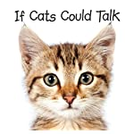 Cat Books If Cats Could Talk