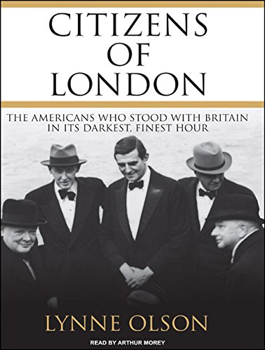 Citizens of London: The Americans Who Stood with Britain in Its Darkest, Finest Hour PDF