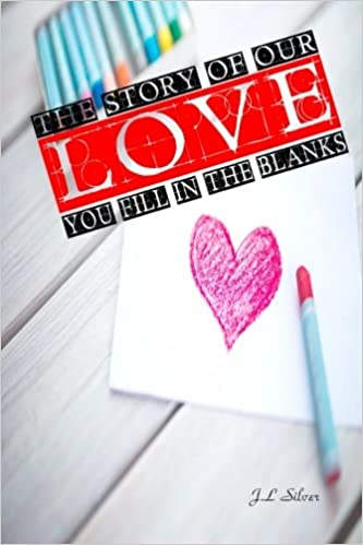 The Story Of Our Love: You Fill In The Blanks