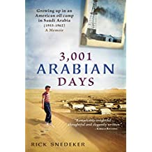 3,001 Arabian Days: Growing Up in an American Oil Camp in Saudi Arabia (1953-1962). A Memoir.