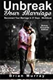 img - for Unbreak Your Marriage: Reconnect Your Marriage In 31 Days Workbook - Bonus Proverbs Edition book / textbook / text book