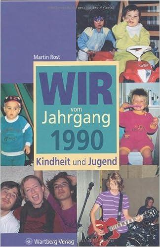 Wir Vom Jahrgang 1990 Kindheit Und Jugend Amazon De Martin Rost Bucher