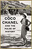 mademoiselle coco chanel and the pulse of history by garelick rhonda k 2014 hardcover
