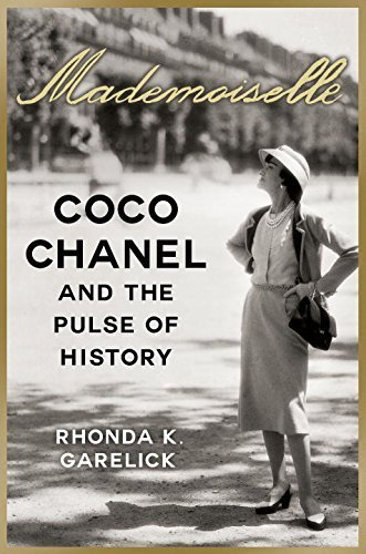 Mademoiselle: Coco Chanel and the Pulse of History by Garelick, Rhonda K. (2014) Hardcover