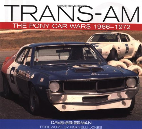 Trans Am Racing - Trans-Am: The Pony Car Wars, 1966-1971