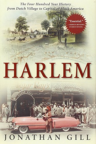 Harlem: The Four Hundred Year History from Dutch Village...