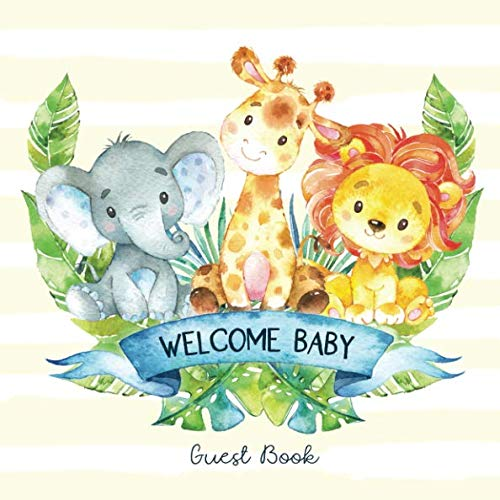 Welcome Baby Guest Book: Safari Jungle Baby Shower Guestbook + BONUS Gift Tracker Log and Keepsake Pages | Baby Animals Elephant Giraffe Lion