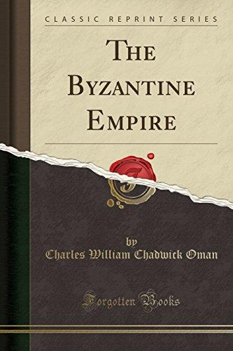 The Byzantine Empire (Classic Reprint)