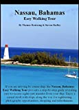 Nassau Bahamas Easy Walking Tour: Step by step guide revealing easy-to-access sights just minutes from your cruise ship