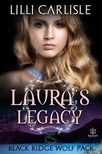 Laura's Legacy (Black Ridge Wolf Pack Book 4)