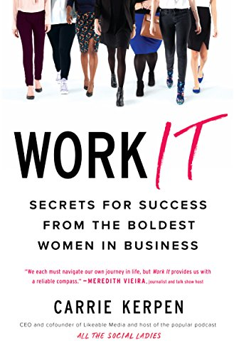 [E.b.o.o.k] Work It: Secrets for Success from the Boldest Women in Business<br />T.X.T