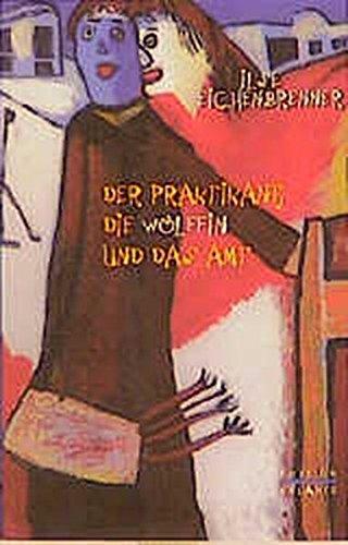 Der Praktikant, die Wölffin und das Amt (Edition Balance) Taschenbuch – 10. Dezember 2013 Ilse Eichenbrenner Psychiatrie Verlag 3884142283 Deutsche Belletristik