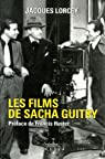 Les films de Sacha Guitry par Lorcey
